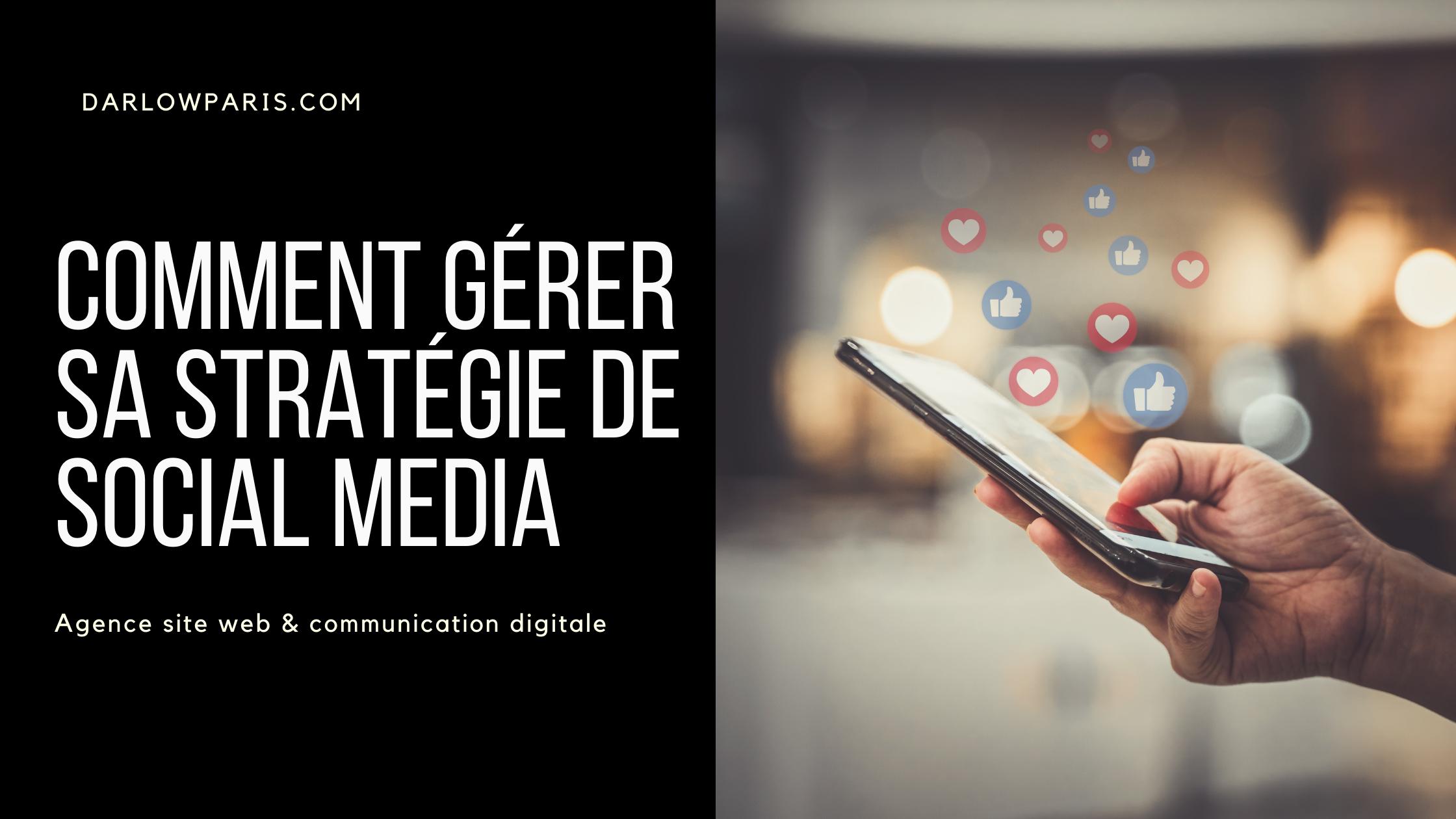 Comment gérer sa stratégie social media