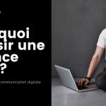 Pourquoi choisir une agence web
