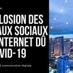 Explosion réseaux sociaux et d'internet dû au covid 19